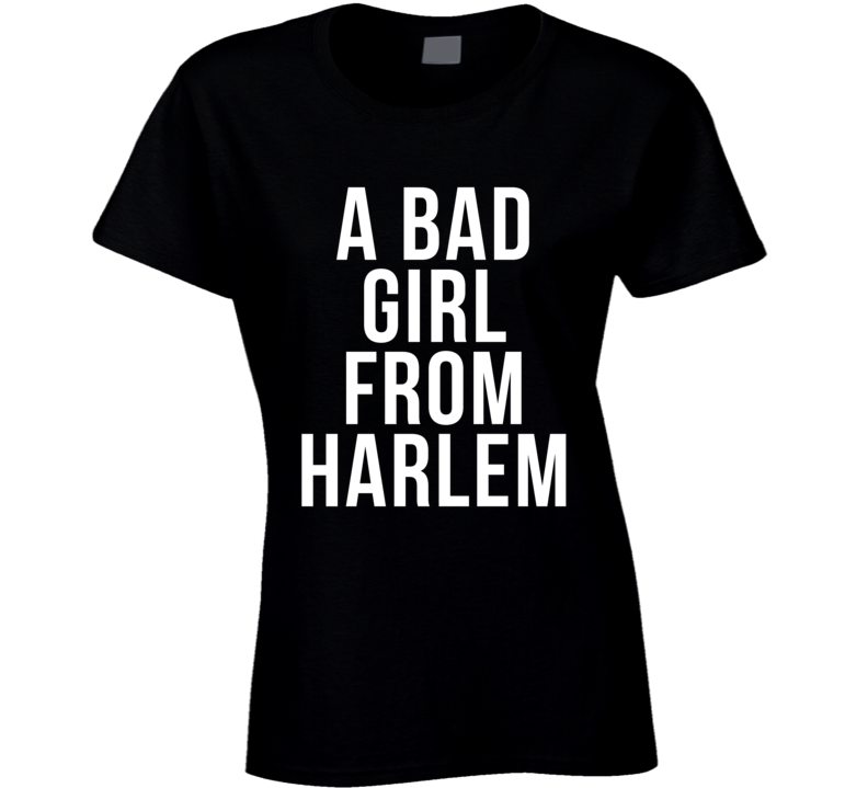 A Bad Girl From Harlem Fun New Politics New York Music Graphic Band T Shirt