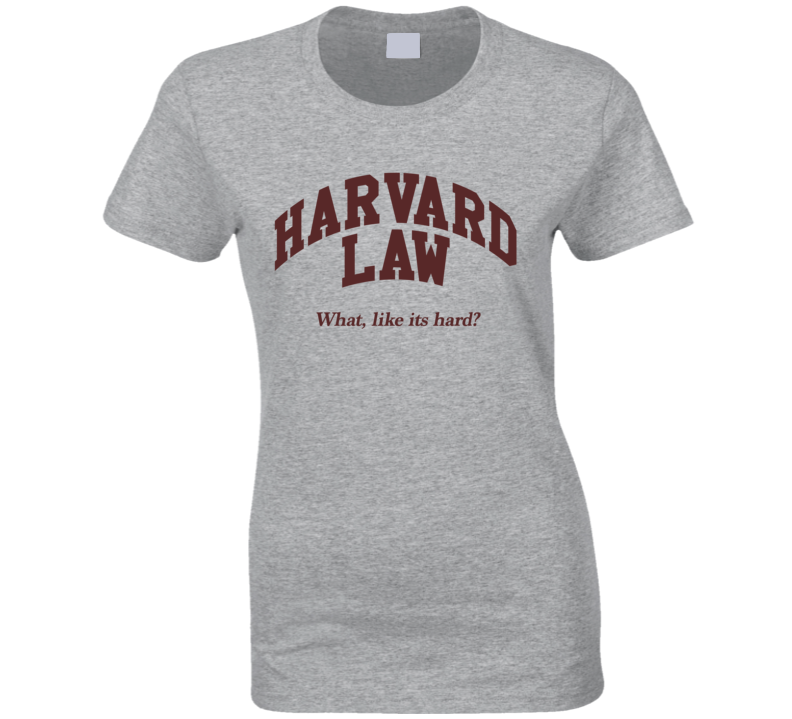 Harvard Law What Like Its Hard Funny Legally Blonde Movie Quote Elle Woods Graphic T Shirt