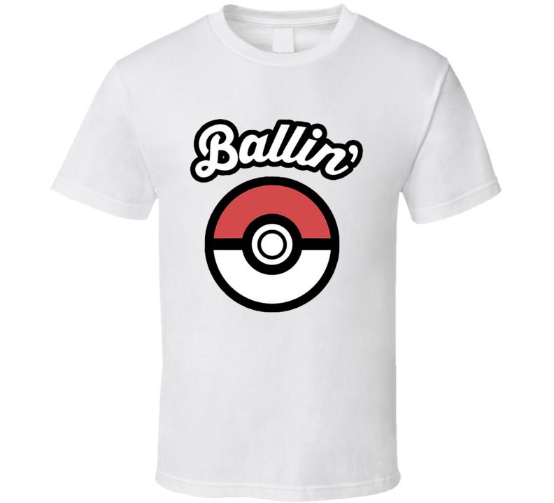 Ballin Pokemon Funny Pokeball Popular Graphic Anime Apparel T Shirt