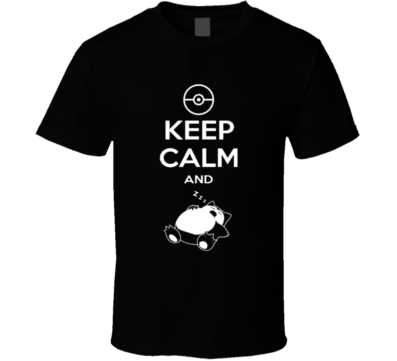 Keep Calm And Snorlax Funny Pokemon Sleeping Graphic Apparel T Shirt