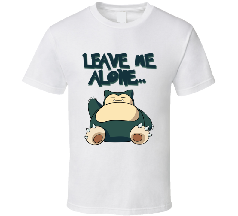 Leave Me Alone Funny Snorlax Sleeping Pokemon Graphic Anime Apparel T Shirt