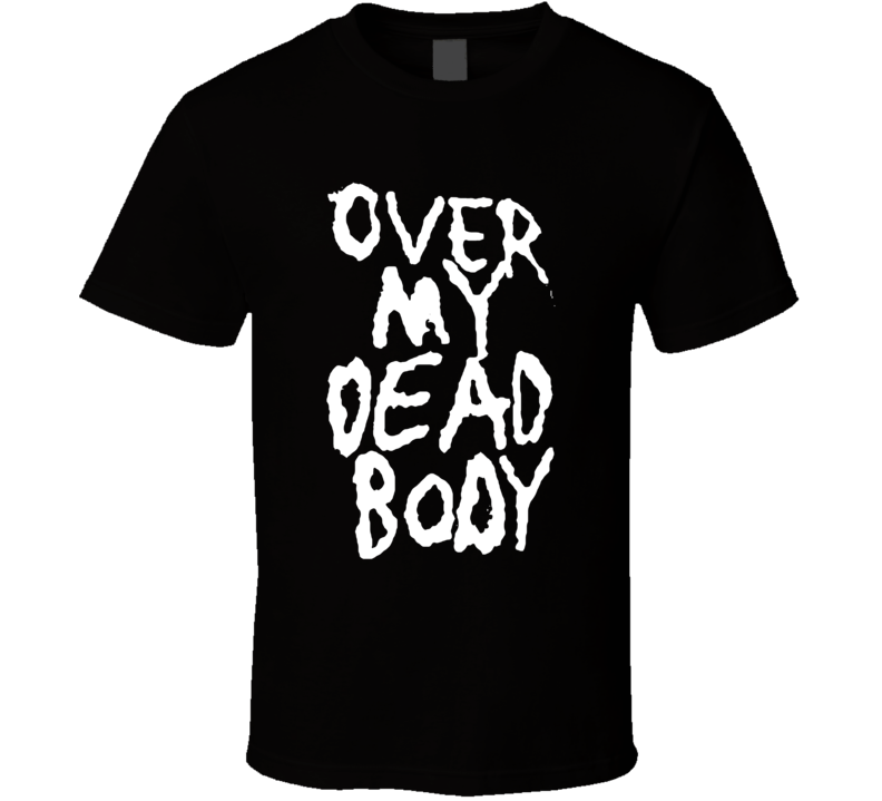 Over My Dead Body Fun Halloween Costume Graphic Tee Shirt