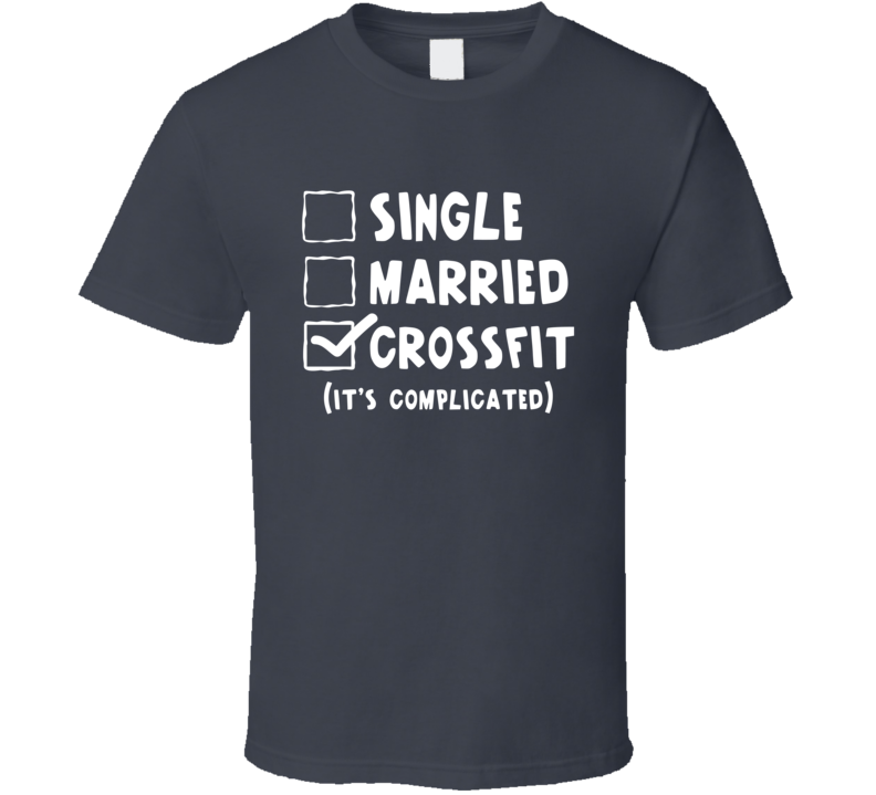 Single Married Crossfit Its Complicated Funny Fitness Workout Graphic Tee Shirt