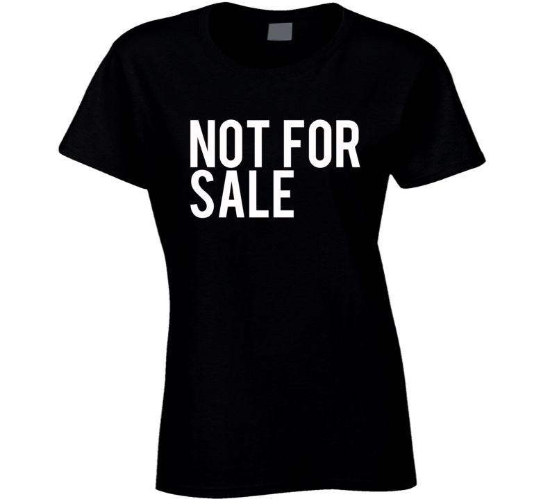 Not For Sale Strong Independent Popular Graphic Tee Shirt