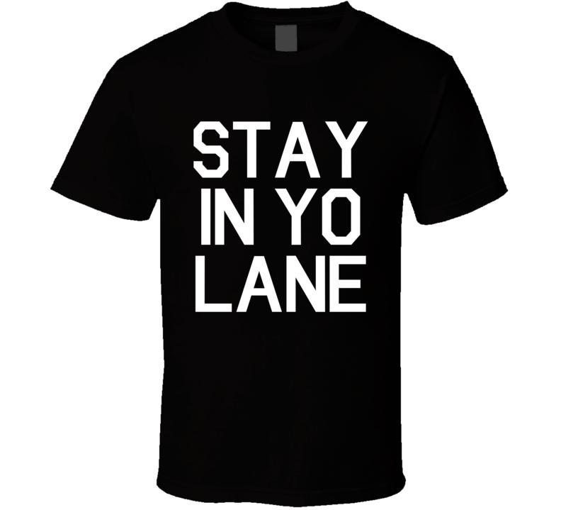 Stay In Yo Lane Funny Ball Football Graphic Sports T Shirt