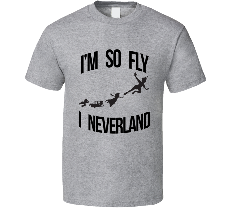 Im So Fly I Neverland Funny Peter Pan Pun Disney Graphic T Shirt