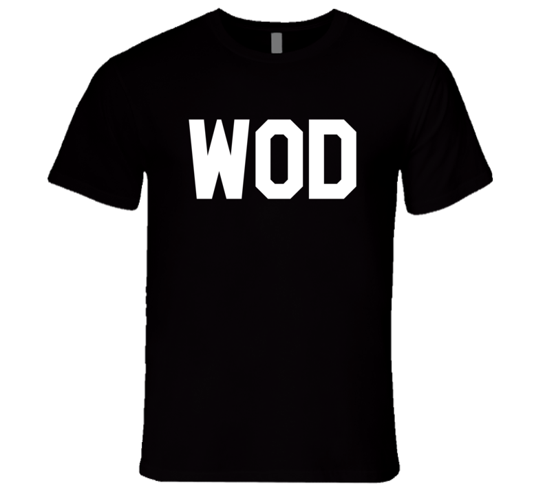 Wod Workout Of The Day Cool Crossfit Fitness Athlete Gym Graphic T Shirt