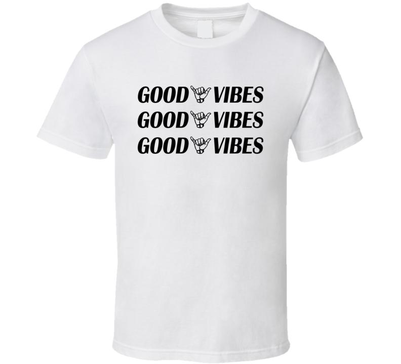 Good Vibes Fun Shaka Hand Cool Graphic Hang Loose Surfer T Shirt