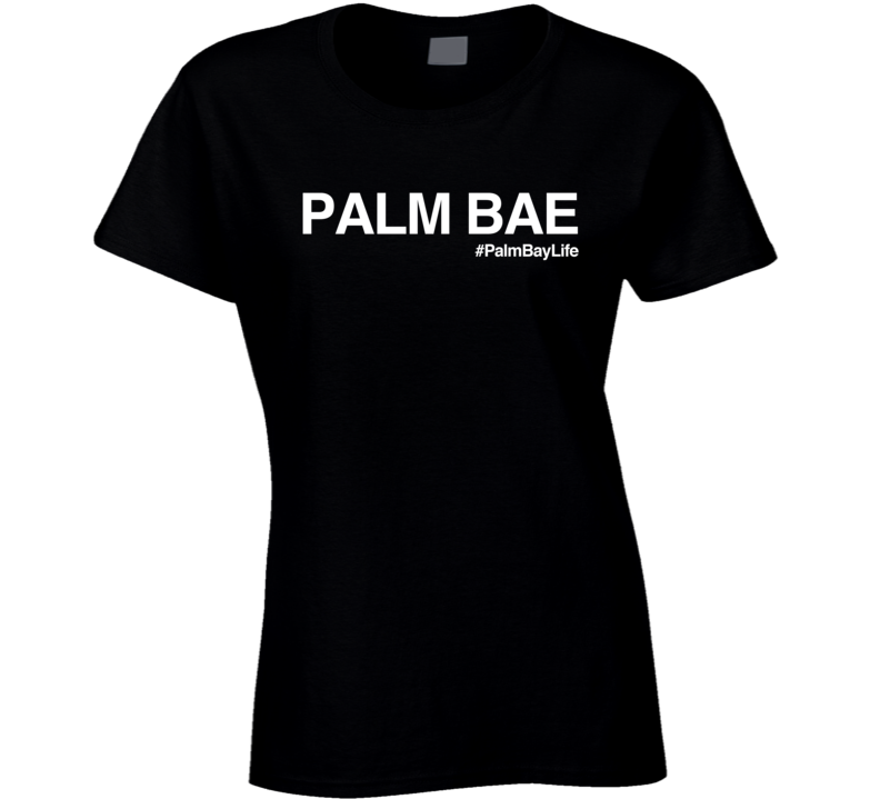 Balm Bae Palm Bay Life Funny Cool Popular Alcohol Drink Party Graphic T Shirt