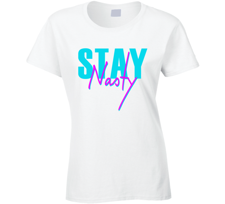 Stay Nasty Fun Popular Political Retro 80s Vintage Style Graphic Tee Shirt