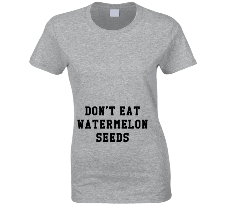 Dont Eat Watermelon Seeds Funny Pregnancy Cool Graphic Baby T Shirt