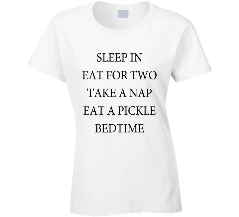 Sleep In Eat For Two Take A Nap Eat A Pickle Funny Pregnant Maternity Graphic Baby T Shirt