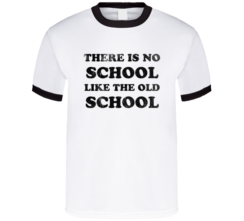 There Is No School Like The Old School Fun Vintage Style Distressed 80s Graphic T Shirt