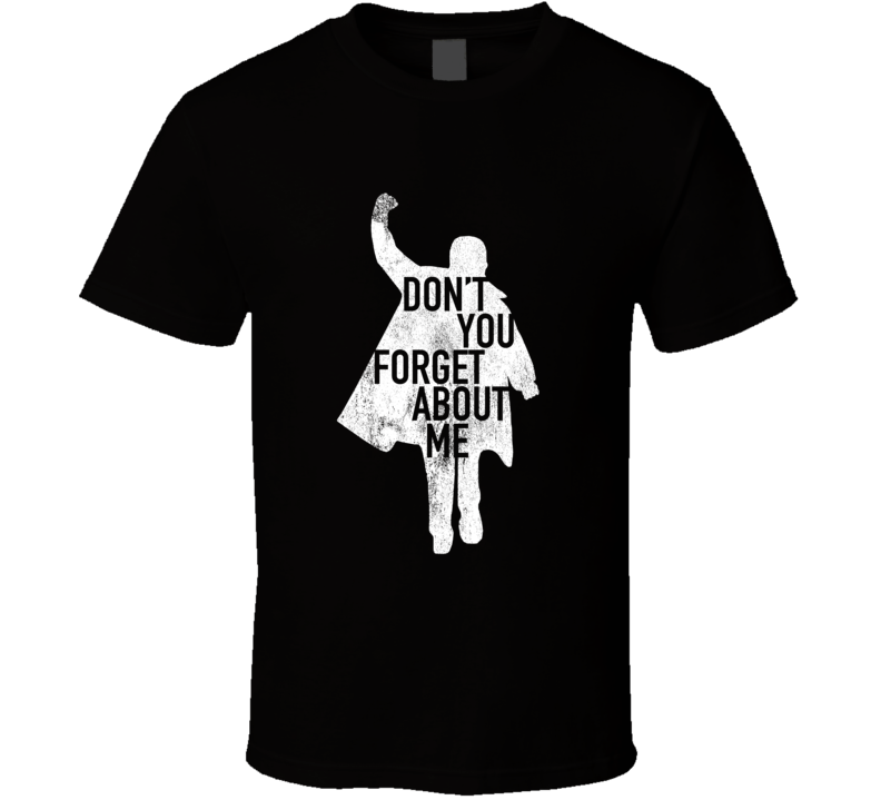 Dont You Forget About Me Breakfast Club Vintage Style Judd Nelson Distressed Graphic Movie T Shirt