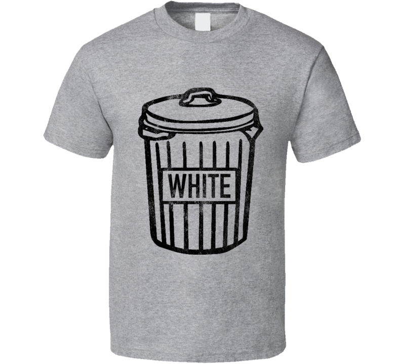 White Trash Can Funny Vintage Style Distressed Graphic Garbage Can T Shirt