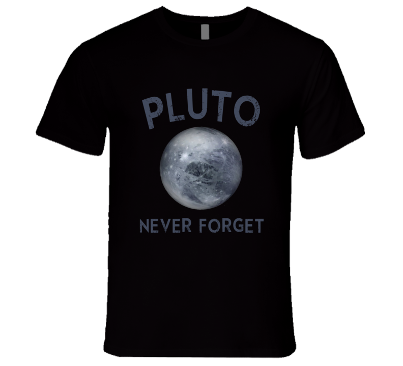 Pluto Planet Never Forget Funny Tee Shirt