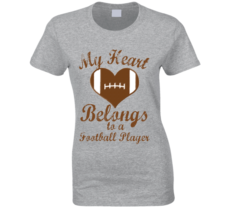 Heart Belongs To A Football Player Fun Tee Shirt