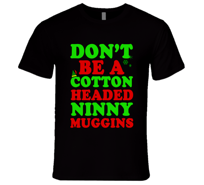 Cotton Headed Ninny Muggins Fun Elf Tee Shirt