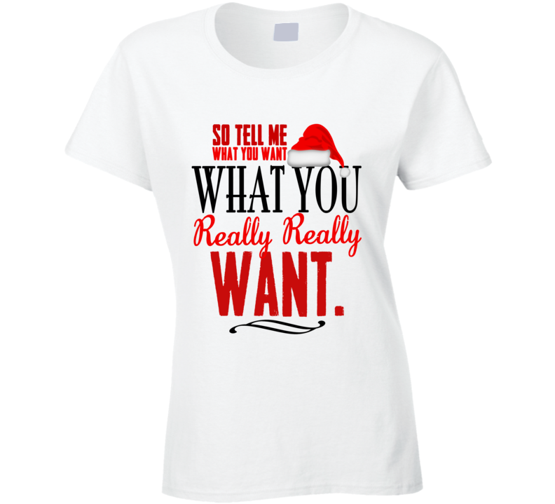 Tell Me What You Want Fun Christmas Spice Girls Tee Shirt
