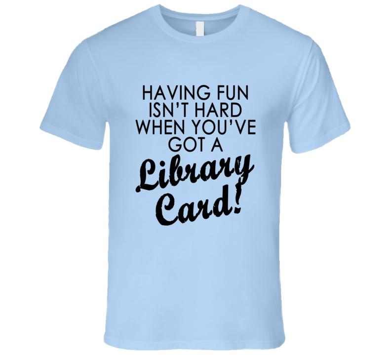 Arthur Library Card Fun Quote Tee Shirt