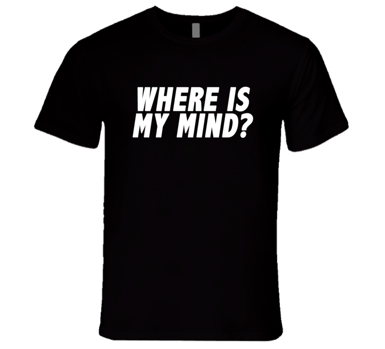 Where Is My Mind Popular Tee Shirt