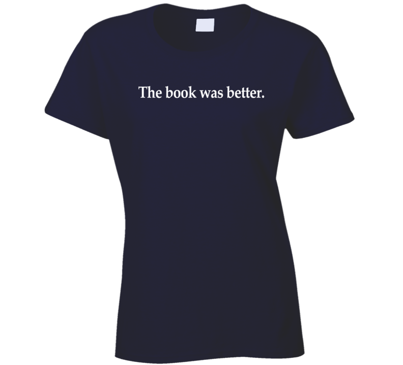 The Book Was Better Fun Reading Graphic Tee Shirt