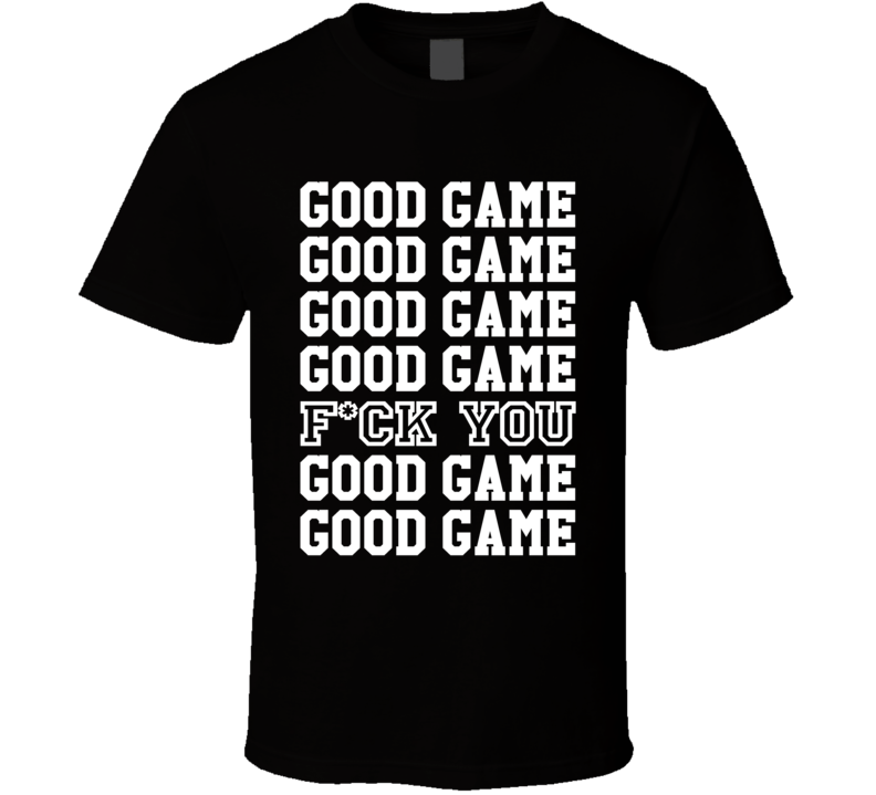 Good Game Funny Sports Tee Shirt