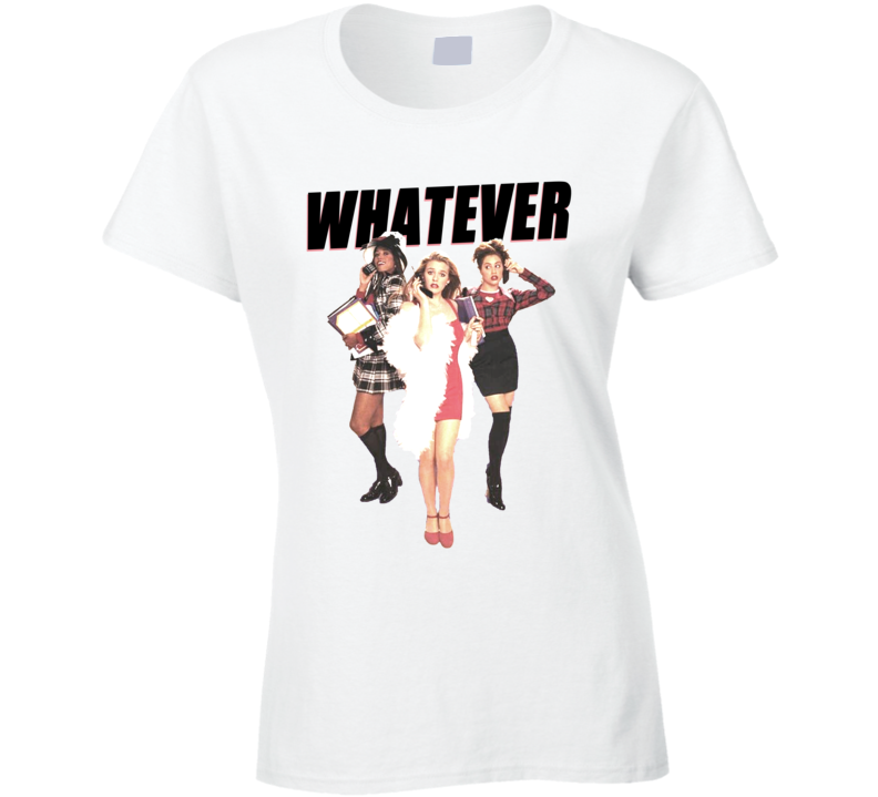 Whatever Clueless Popular Movie Tee Shirt