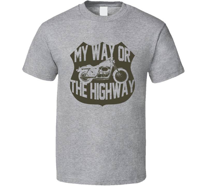 My Way Or The Highway Motorcycle Funny Tee Shirt