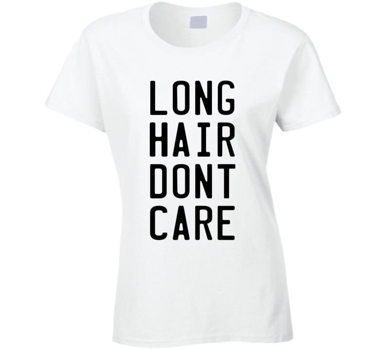 Long Hair Don't Care Cute Fun Graphic Tee Shirt