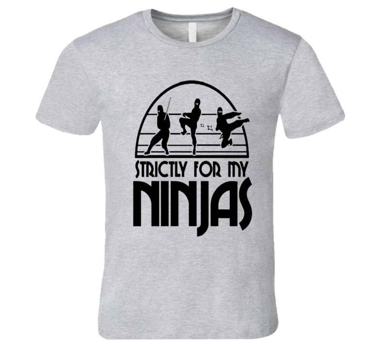 Strictly For My Ninjas Fun Benchwarmers Movie Graphic Tee Shirt