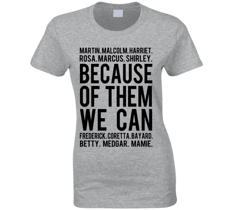 Because Of Them We Can Names Black History Dark Graphic Tee Shirt