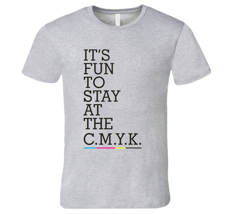Its Fun To Stay At The CMYK Graphic Designer Tee Shirt