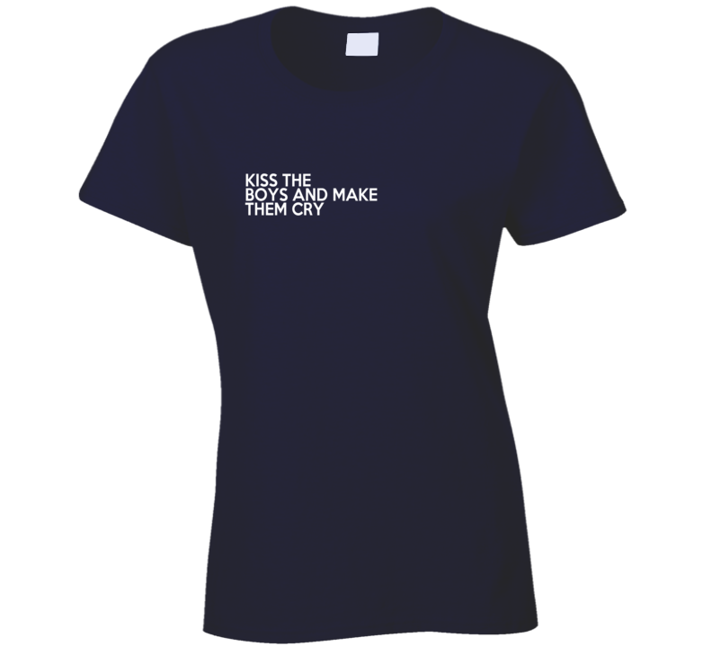 Kiss The Boys And Make Them Cry Fun Graphic T Shirt