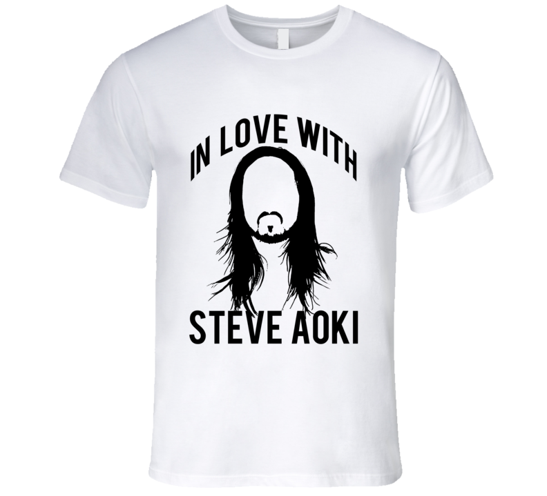 In Love With Steve Aoki Electronic House Music Producer Graphic T Shirt
