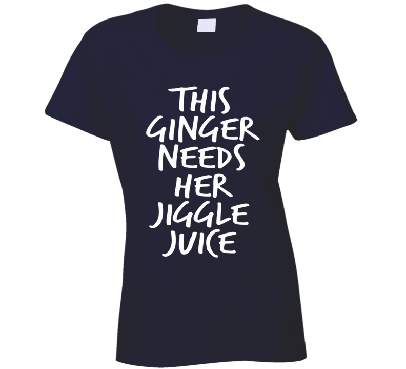 This Ginger Needs Her Jiggle Juice Pitch Perfect Quote Funny T Shirt