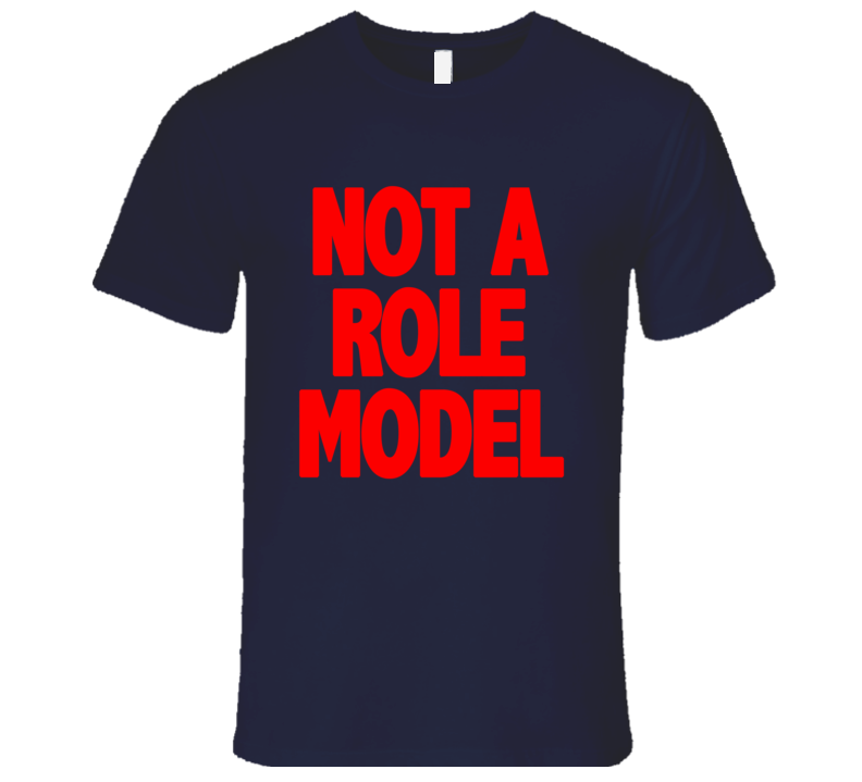 Not A Role Model Funny Beau Brooks Janoskians Popular T Shirt