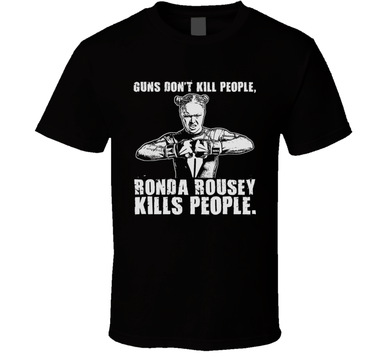 Ronda Rousey Mma UFC Fighting Judo Gold Medal Guns Dont Kill T Shirt