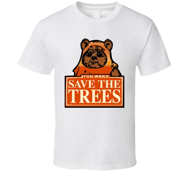 Ewok Star Wars Save The Trees Retro Funny Return Jedi T Shirt