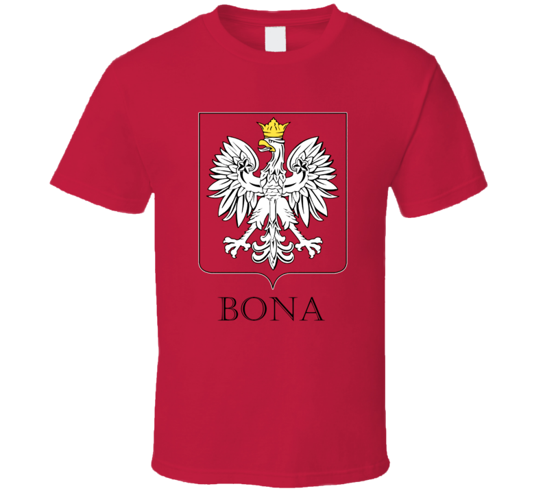 Bona Polish Last Name Custom Surname Poland Coat Of Arms T Shirt