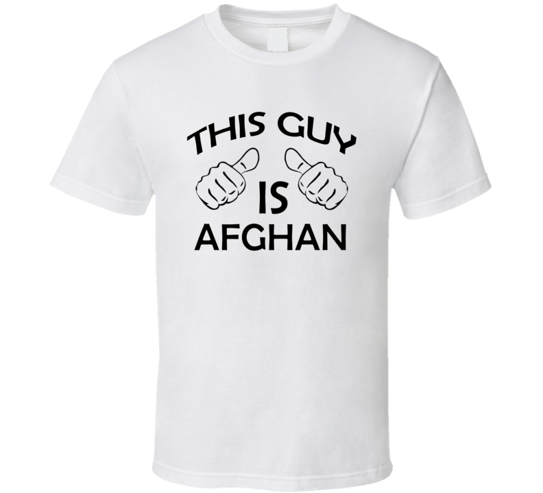 This Guy Is Afghan Proud Nationality Background T Shirt