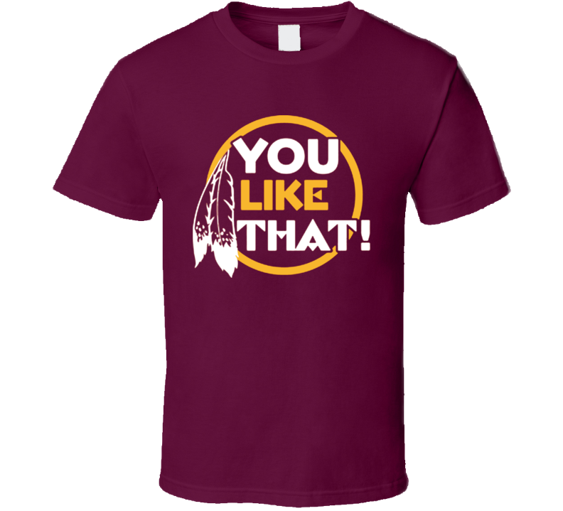 YOU LIKE THAT KIRK COUSINS WASHINGTON FOOTBALL T SHIRT