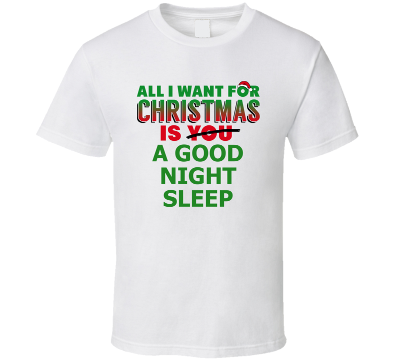 All I Want For Christmas Is A Good Night Sleep Holiday Fun Fan T Shirt