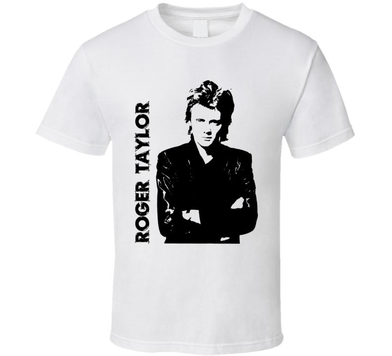 Roger Taylor Rock Drummer Music T Shirts T Shirt
