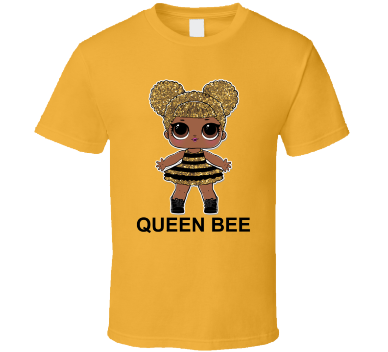 Queen Bee Lol Doll Kid Toy Fan Tshirt