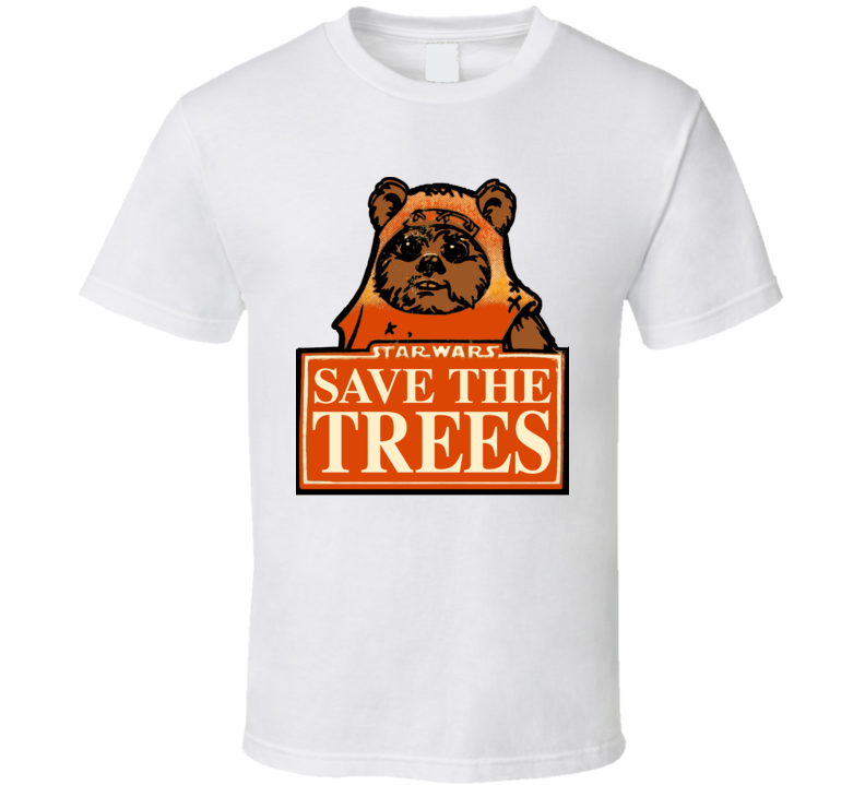 Ewok Star Wars Save The Trees Retro Funny Return Jedi T Shirt