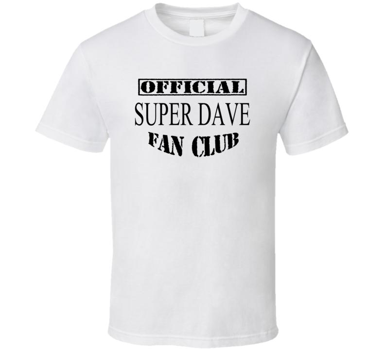 Offical Super Dave Fan Club Daredevil T Shirt