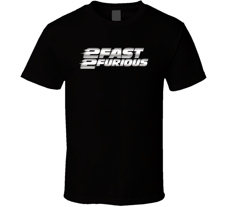 2 Fast 2 Furious Movie Fan T Shirt