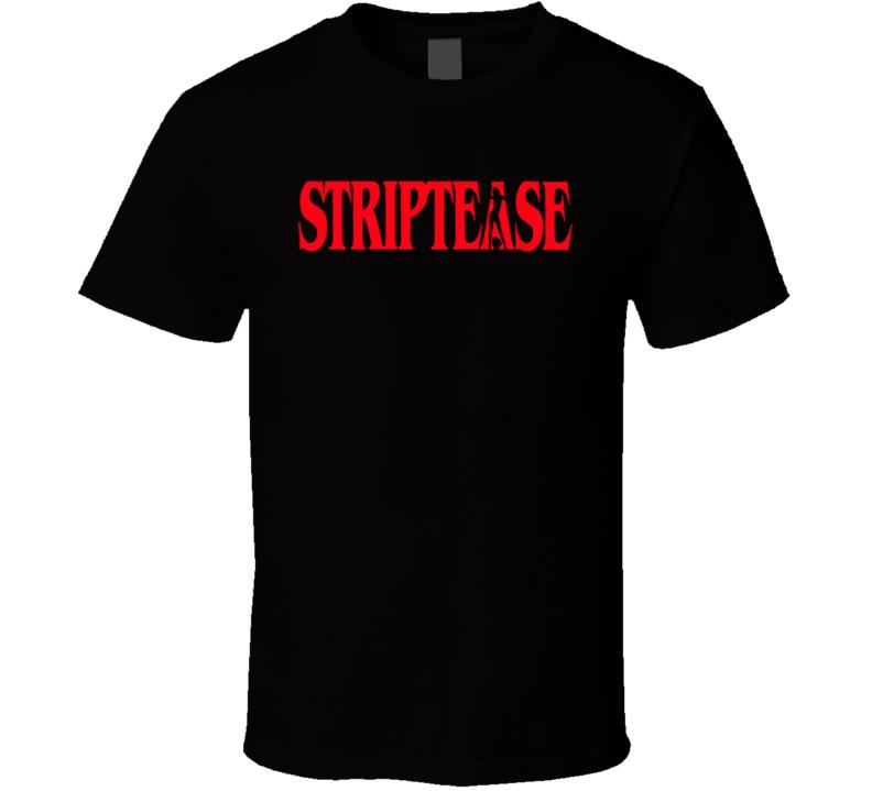 Striptease Classic Movie Fan T Shirt