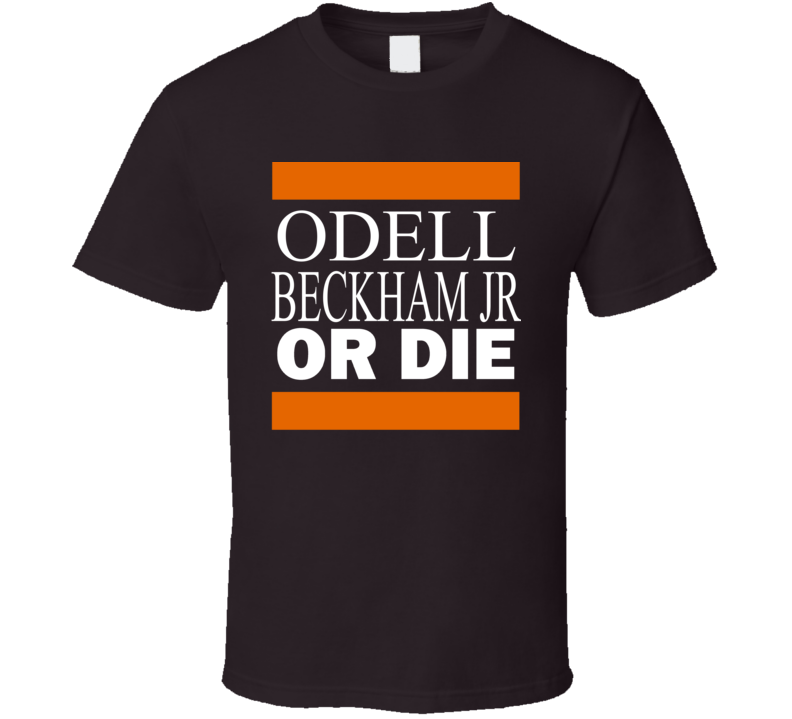 Odell Beckham Jr Or Die Cleveland Football T Shirt